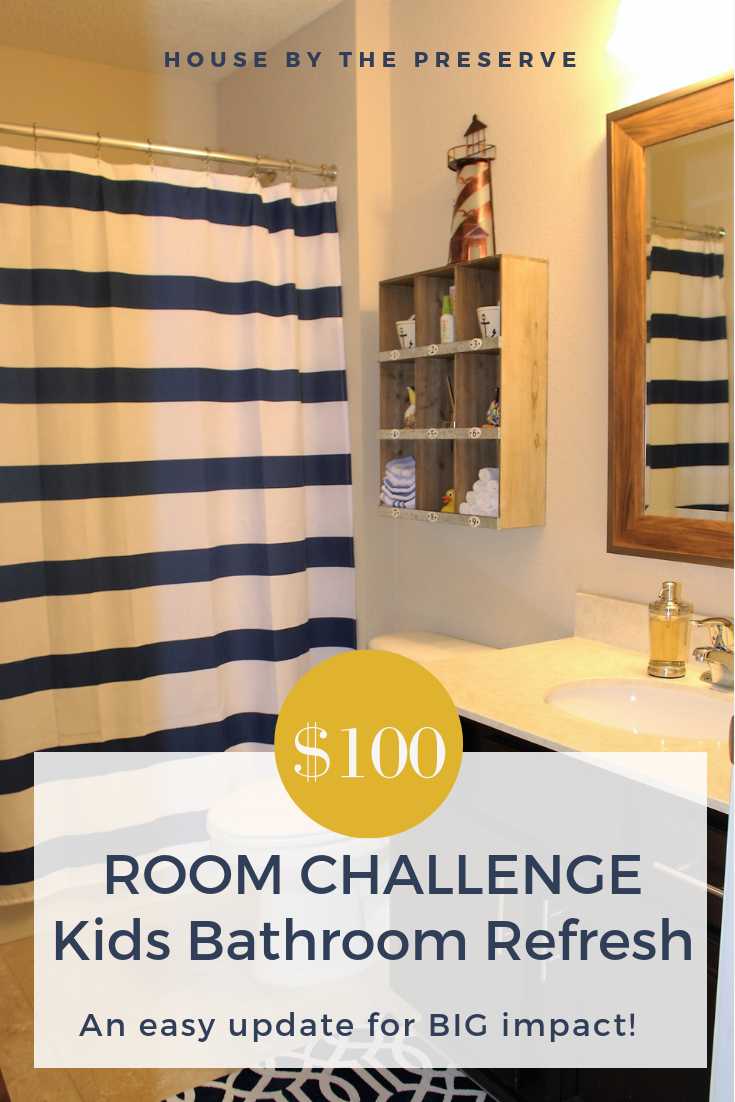 $100 Room Challenge_ Kids Bathroom Refresh - House by the Preserve.png