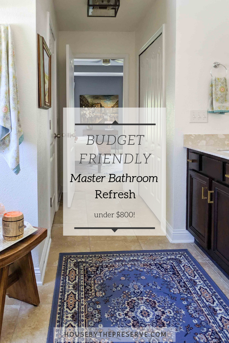 Budget Friendly Master Bathroom Refresh - House by the Preserve.png