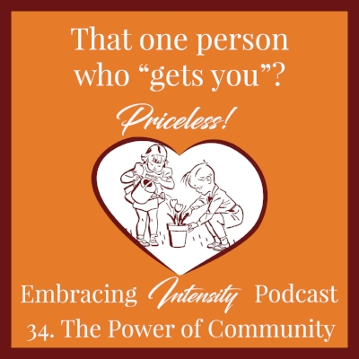 Embracing Intensity Ep. 34: The Power of Community