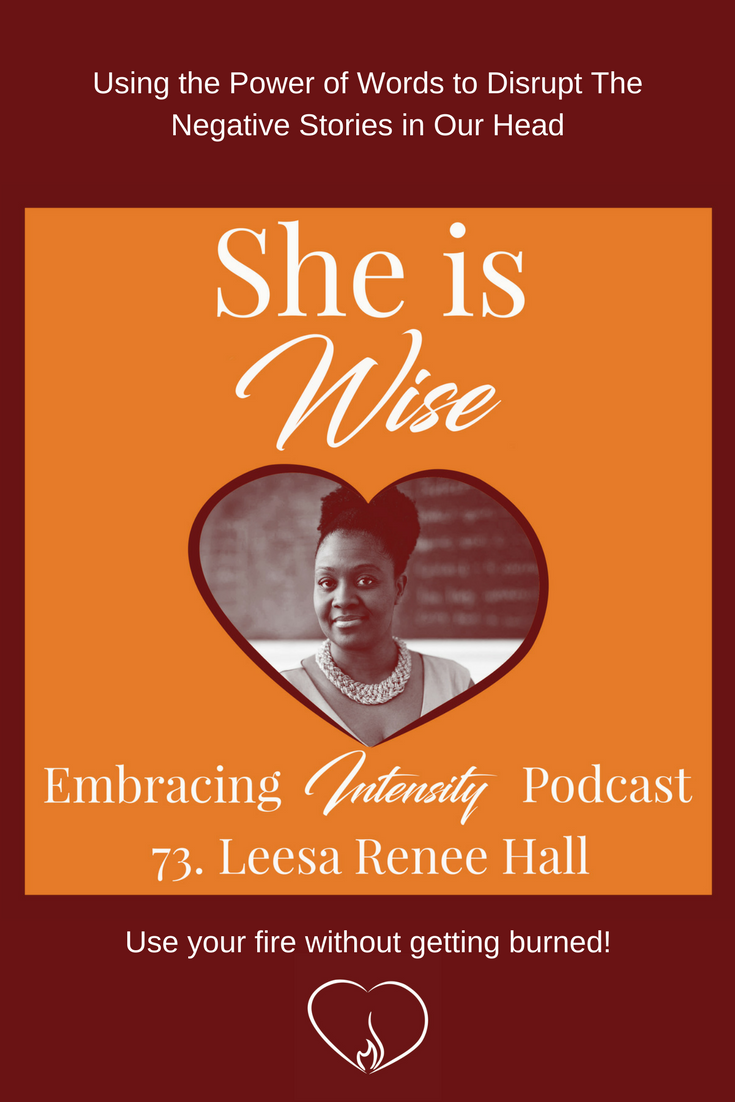 Using the Power of Words to Disrupt The Negative Stories in Our Head with Leesa Renee Hall - Podcast