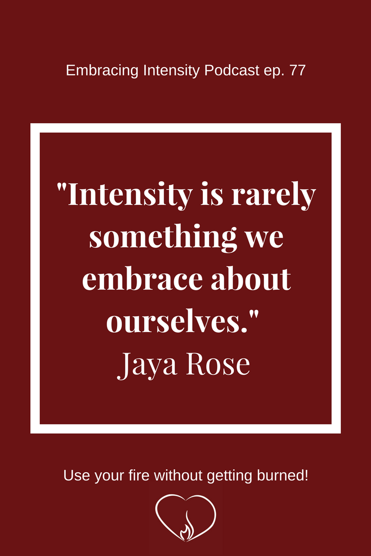 How Multi-Passionate Entrepreneurs Embrace Their Talents with Jaya Rose - Embracing Intensity Podcast ep. 73