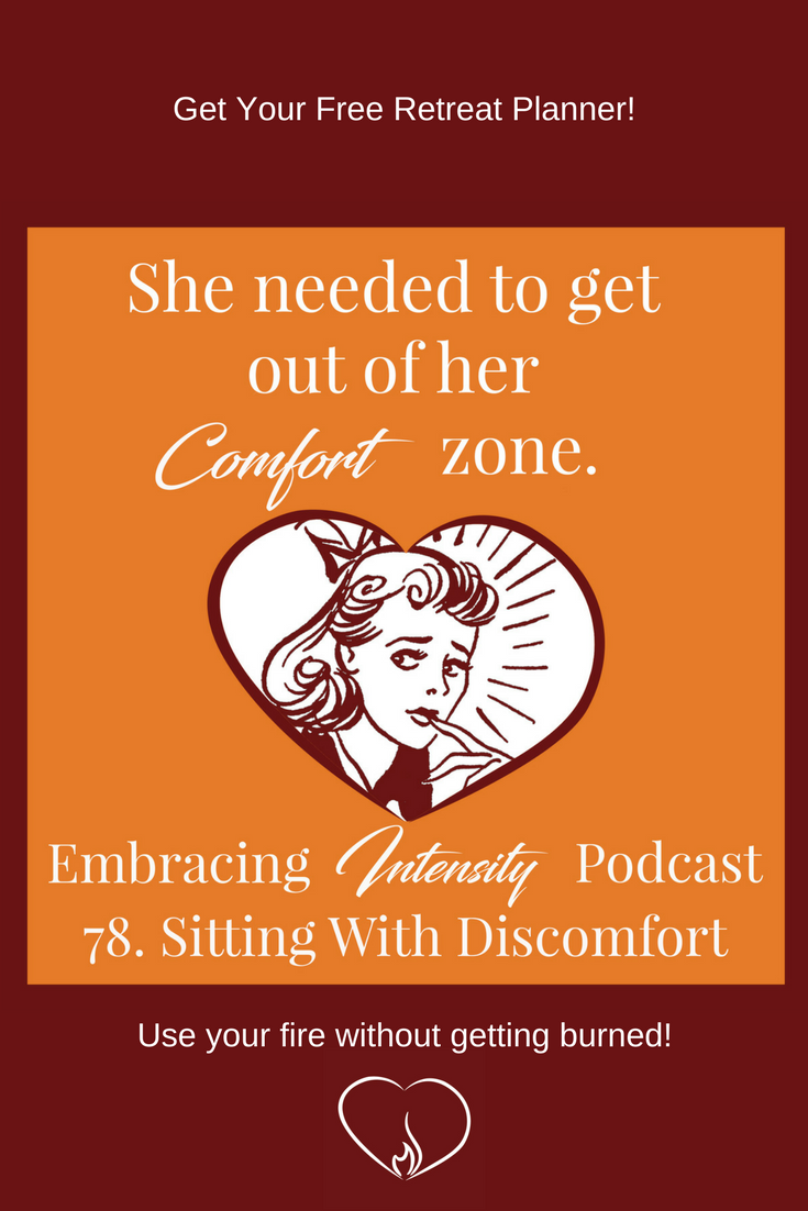 Sitting with Discomfort - Embracing Intensity - Free Retreat Planner Inside