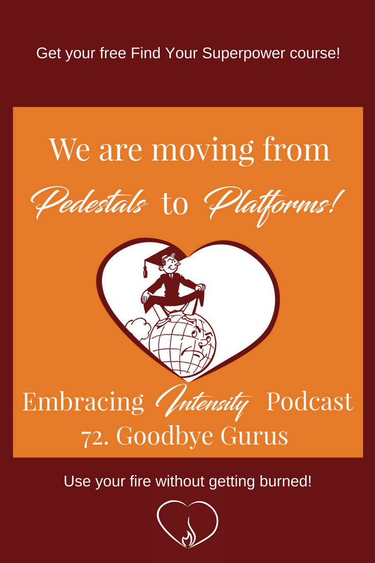 Goodbye Gurus - Embracing Intensity Podcast - Free Find Your Superpower Course inside