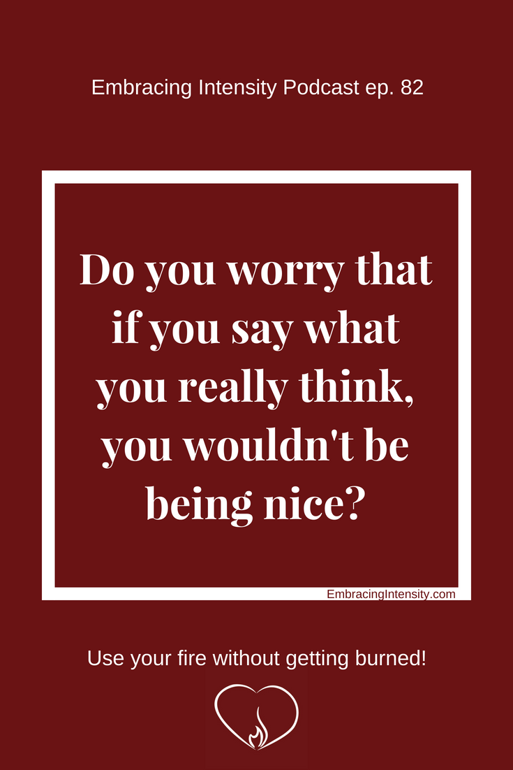 Embracing Intensity Podcast ep. 82 - Nice vs. Kind