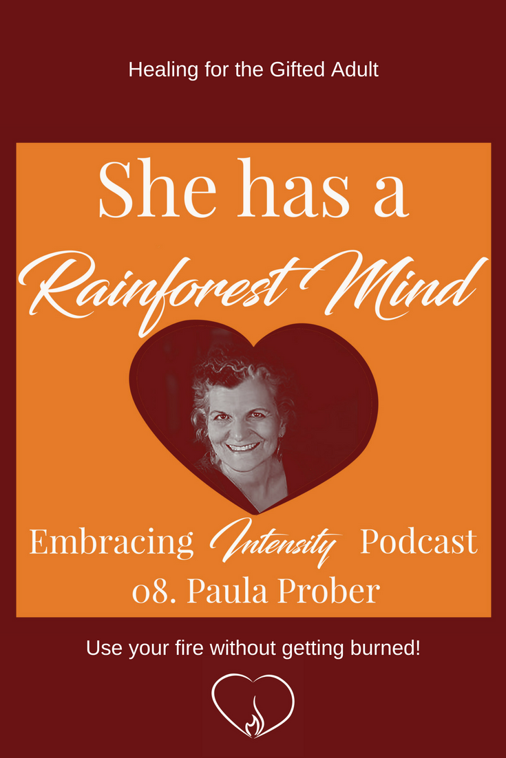 Healing for the Gifted Adult with Paula Prober - Embracing Intensity Podcast ep. 08