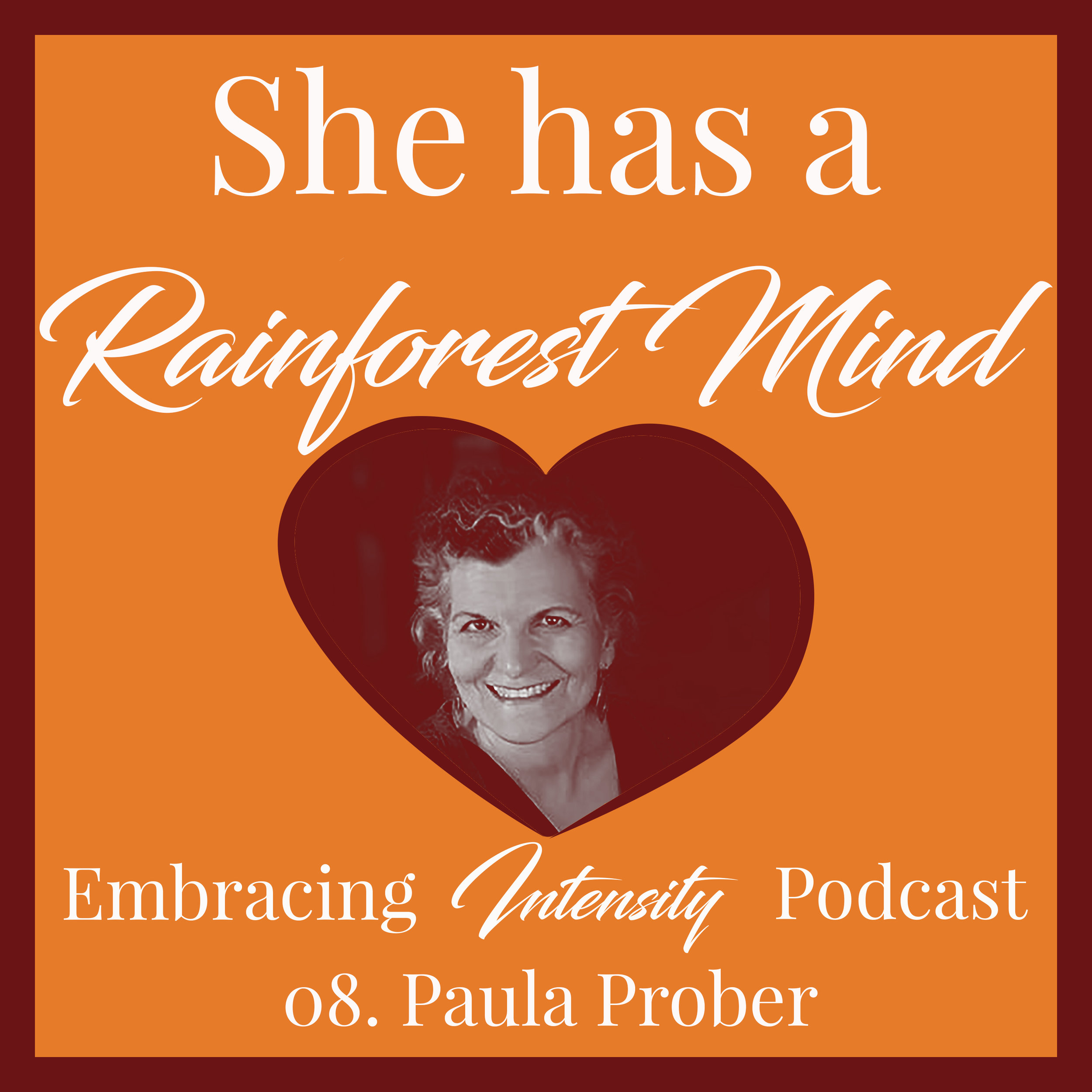 Healing for the Gifted Adult with Paula Prober on Embracing Intensity Podcast ep. 08