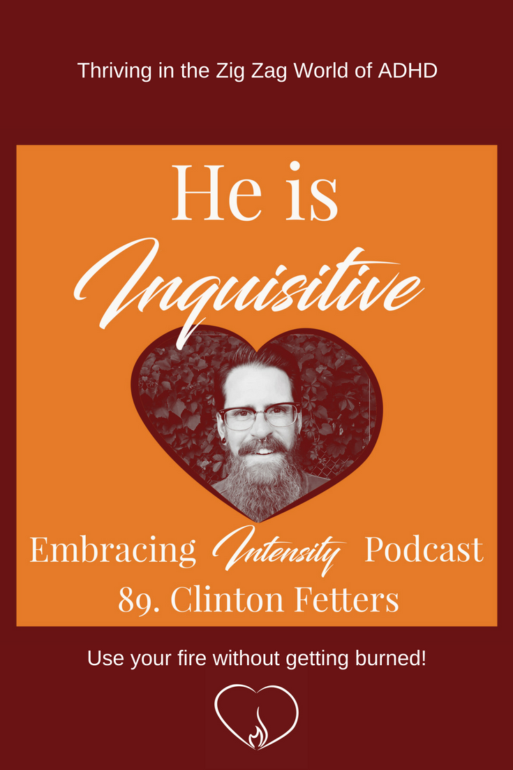 Thriving in the Zig Zag World of ADHD with Clinton Fetters