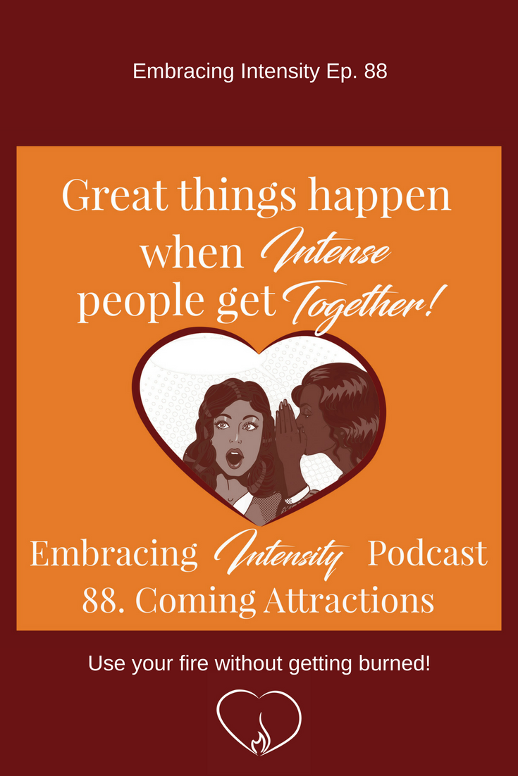 Great things happen when intense people get together!