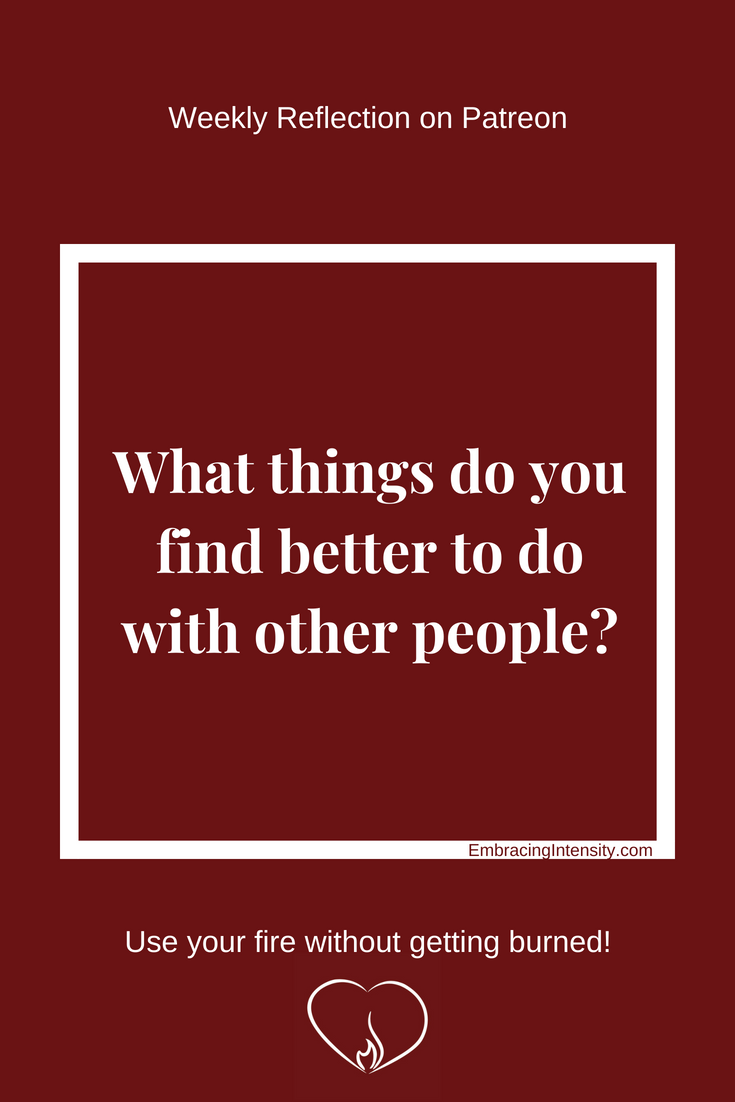 What things do you find better to do with other people?