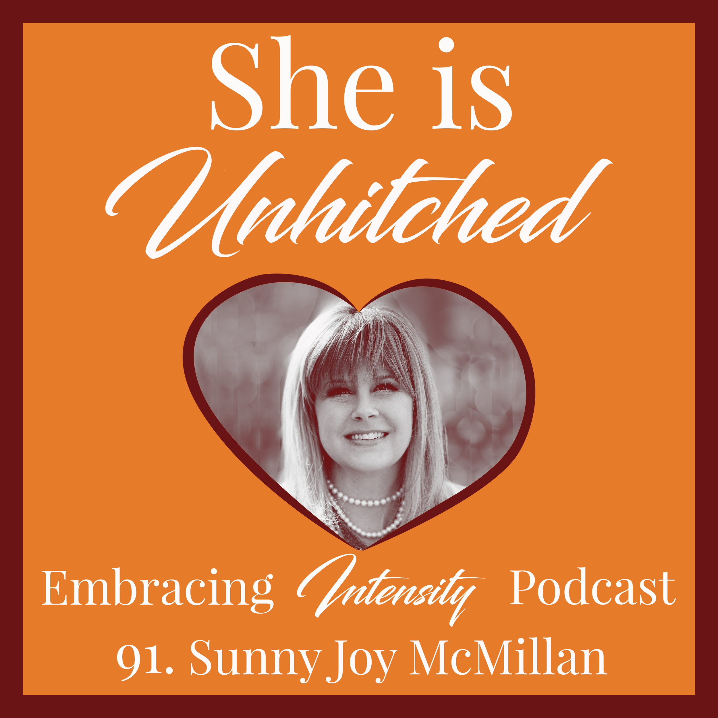 Embracing Intensity 91 with Sunny Joy McMillan