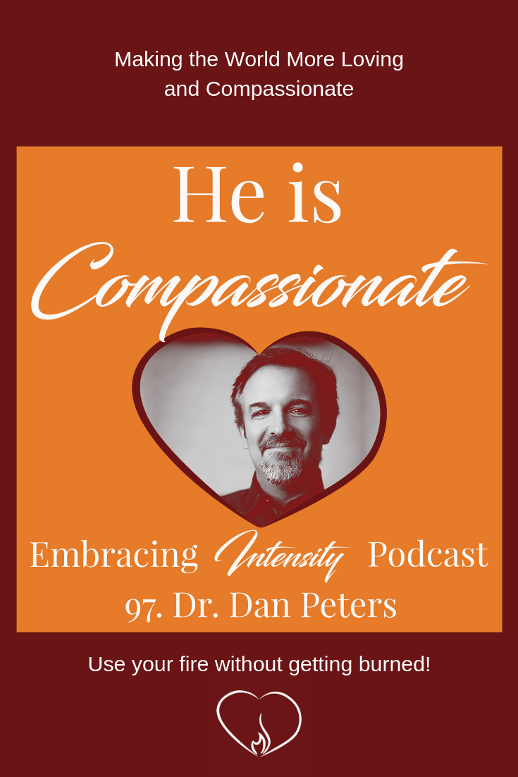 Making the world more loving and compassionate with Dr. Dan Peters