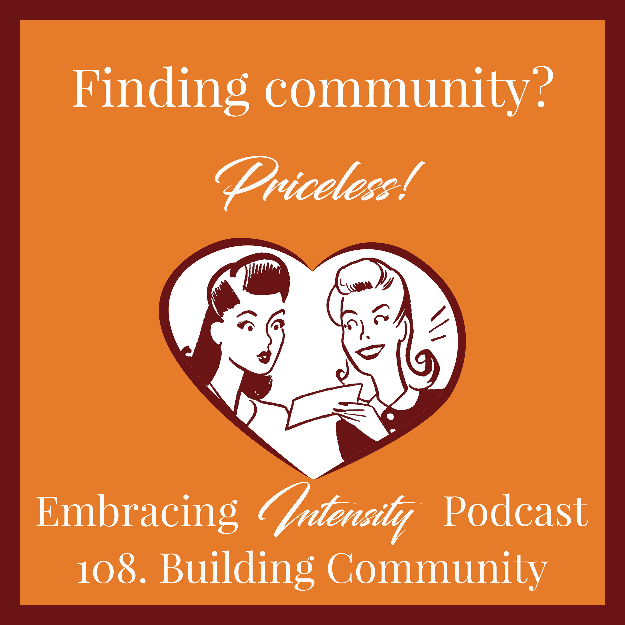 Embracing Intensity Podcast - Creating Community