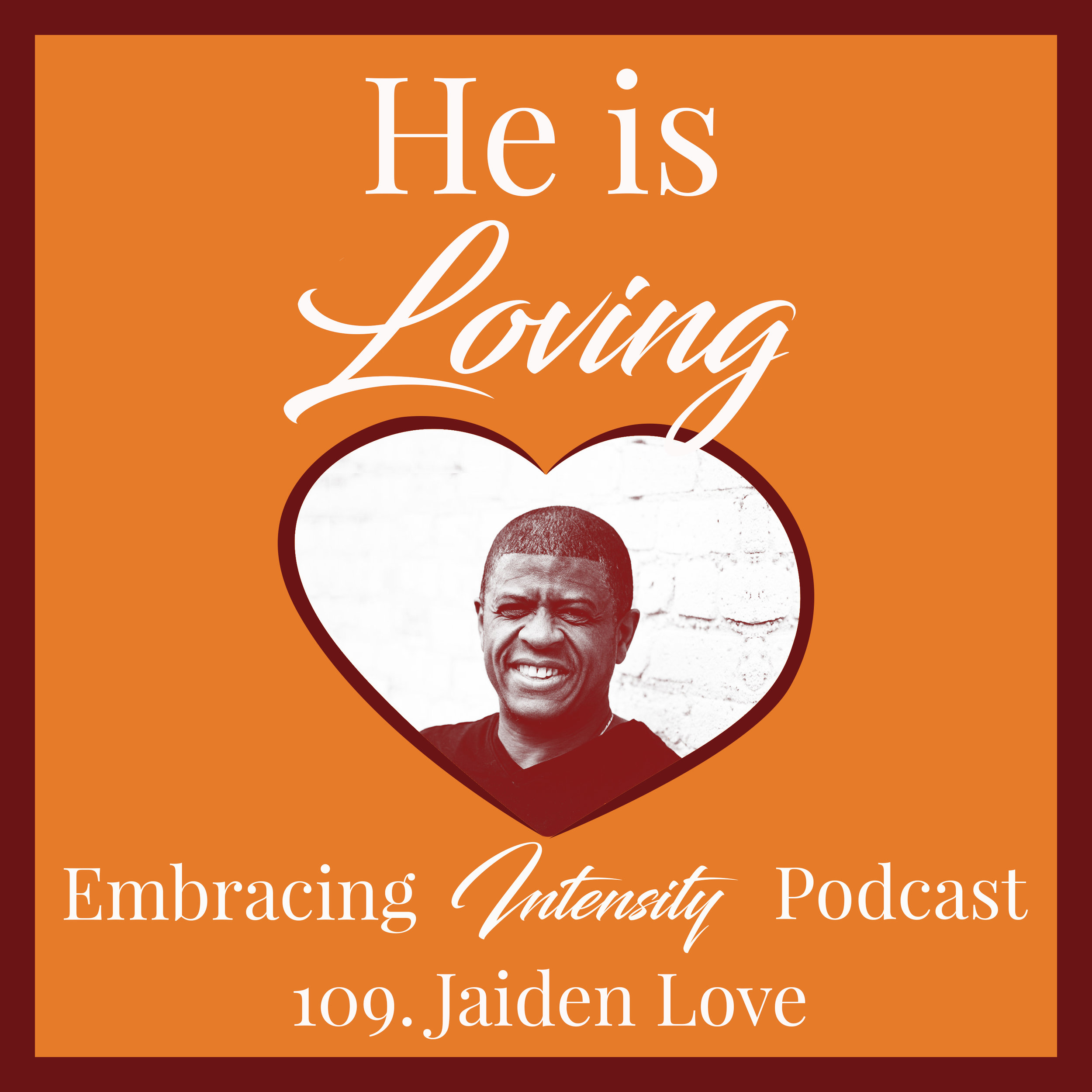 Embracing Intensity 109: Become the Best Version of Yourself
