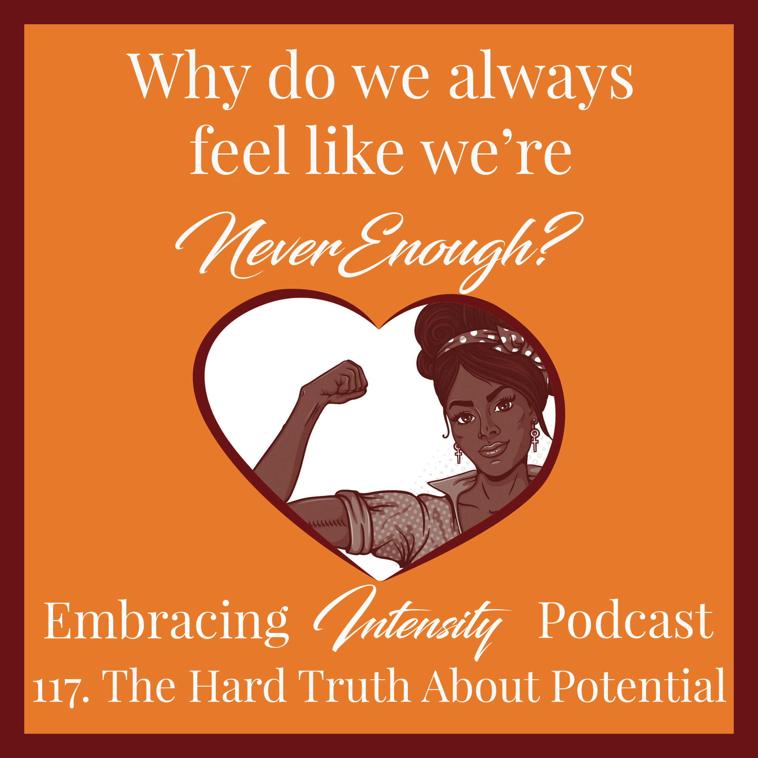 "The hard truth about potential - why we always feel like we are ""never enough"""