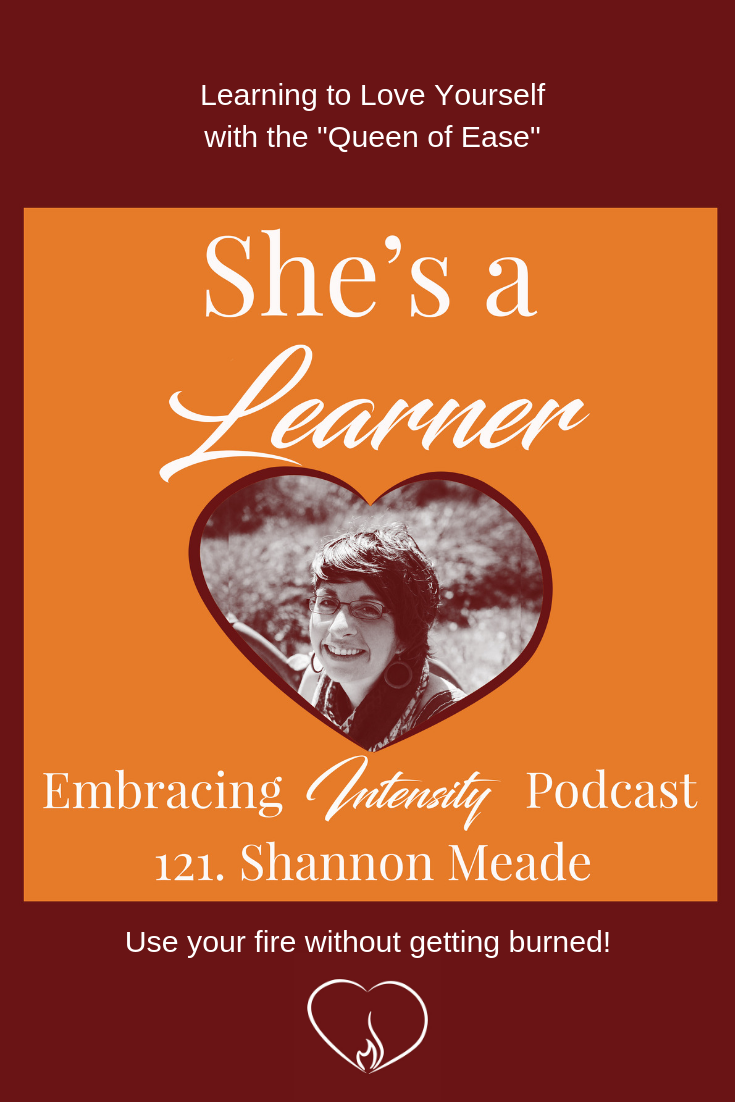 "Learning to Love Yourself with the ""Queen of Ease"" Shannon Meade"