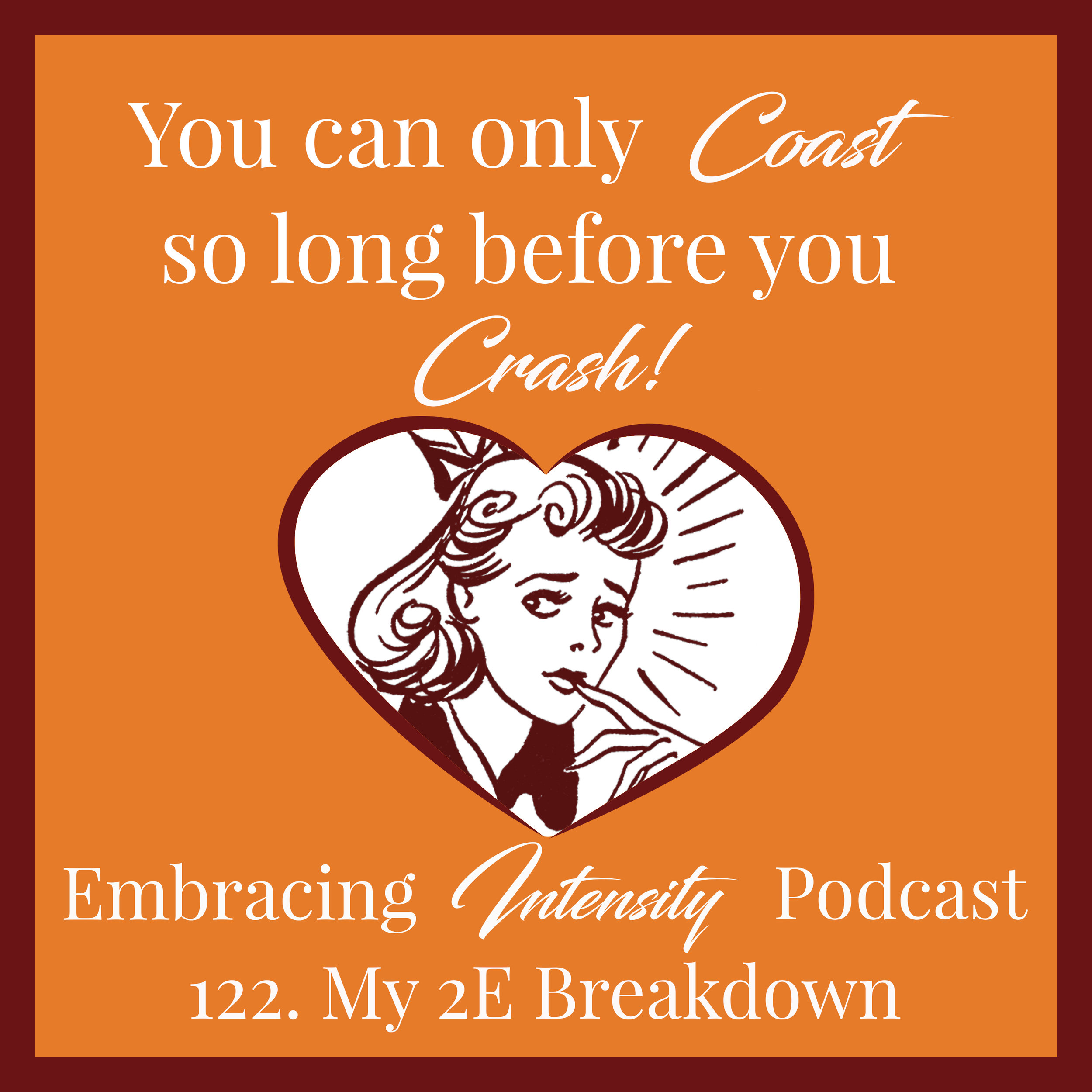 Embracing Intensity Podcast: My 2E Breakdown