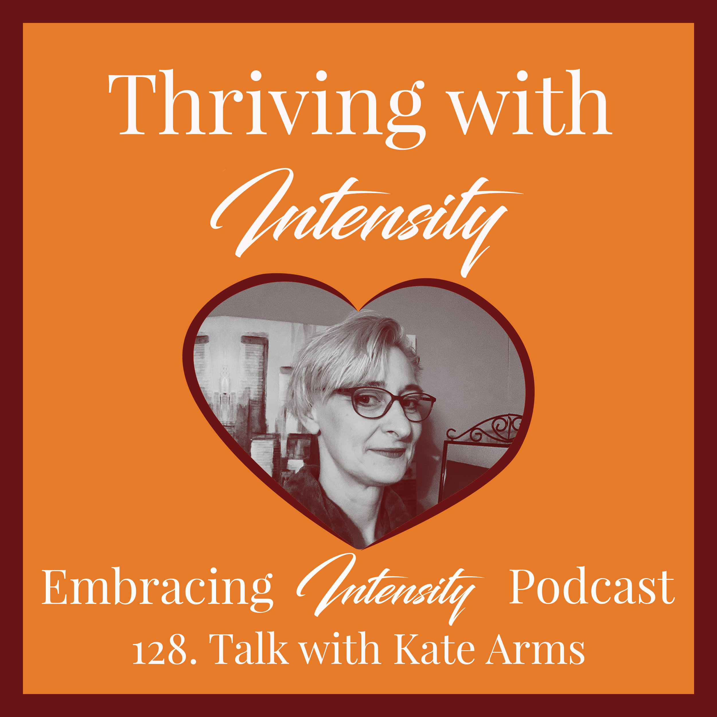 Thriving with Intensity with Kate Arms