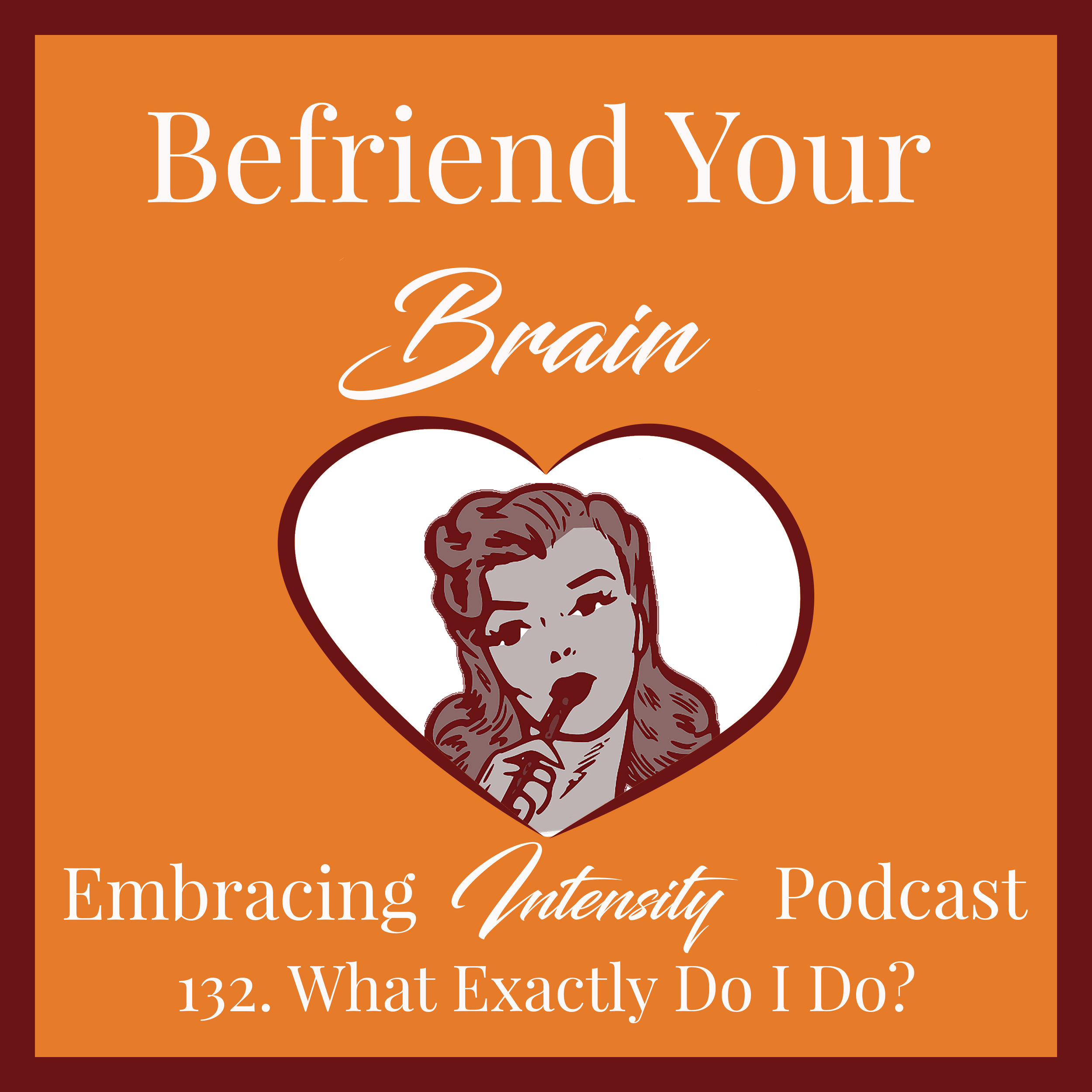 Embracing Intensity Ep. 132