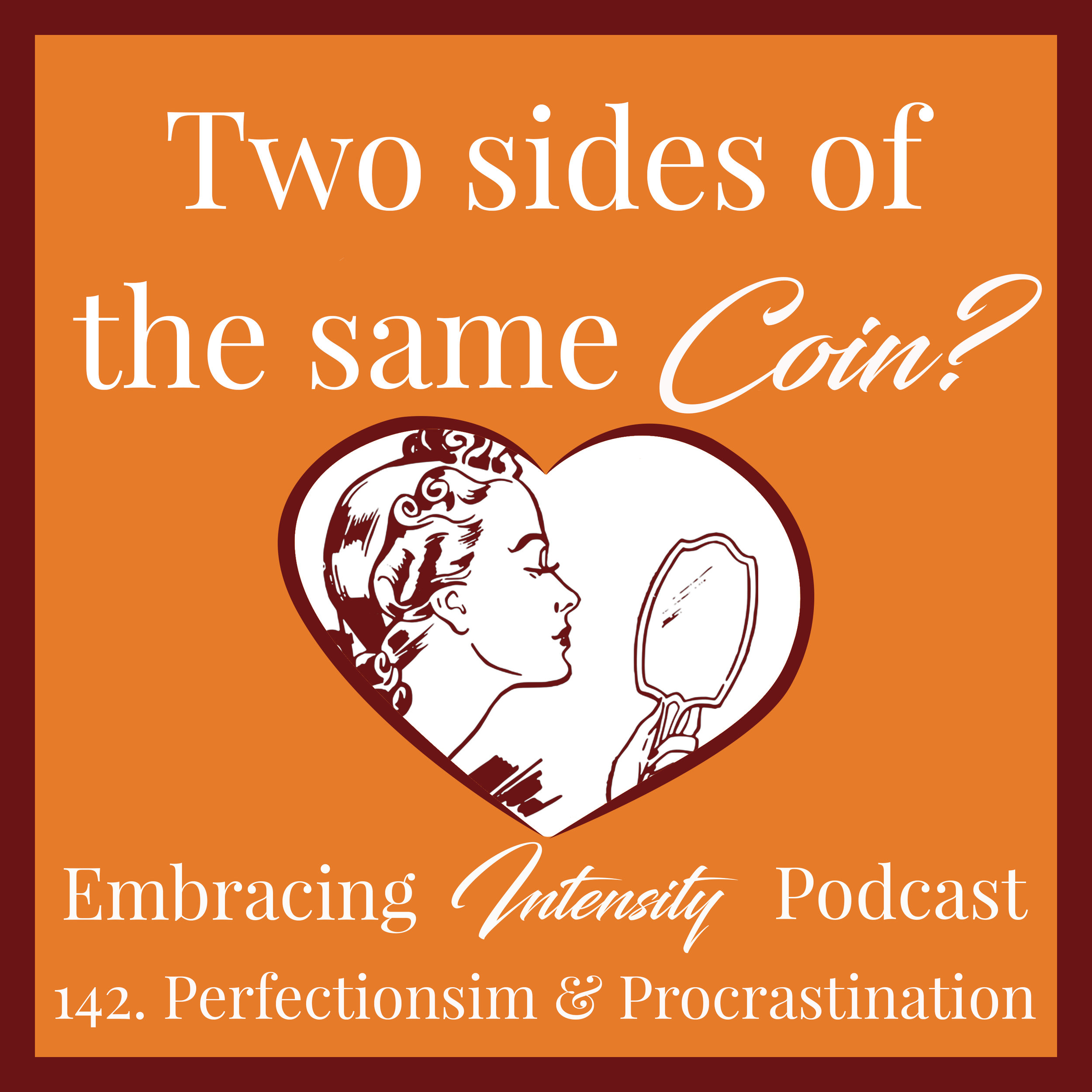 Perfectionism & Procrastination: Two sides of the same coin?