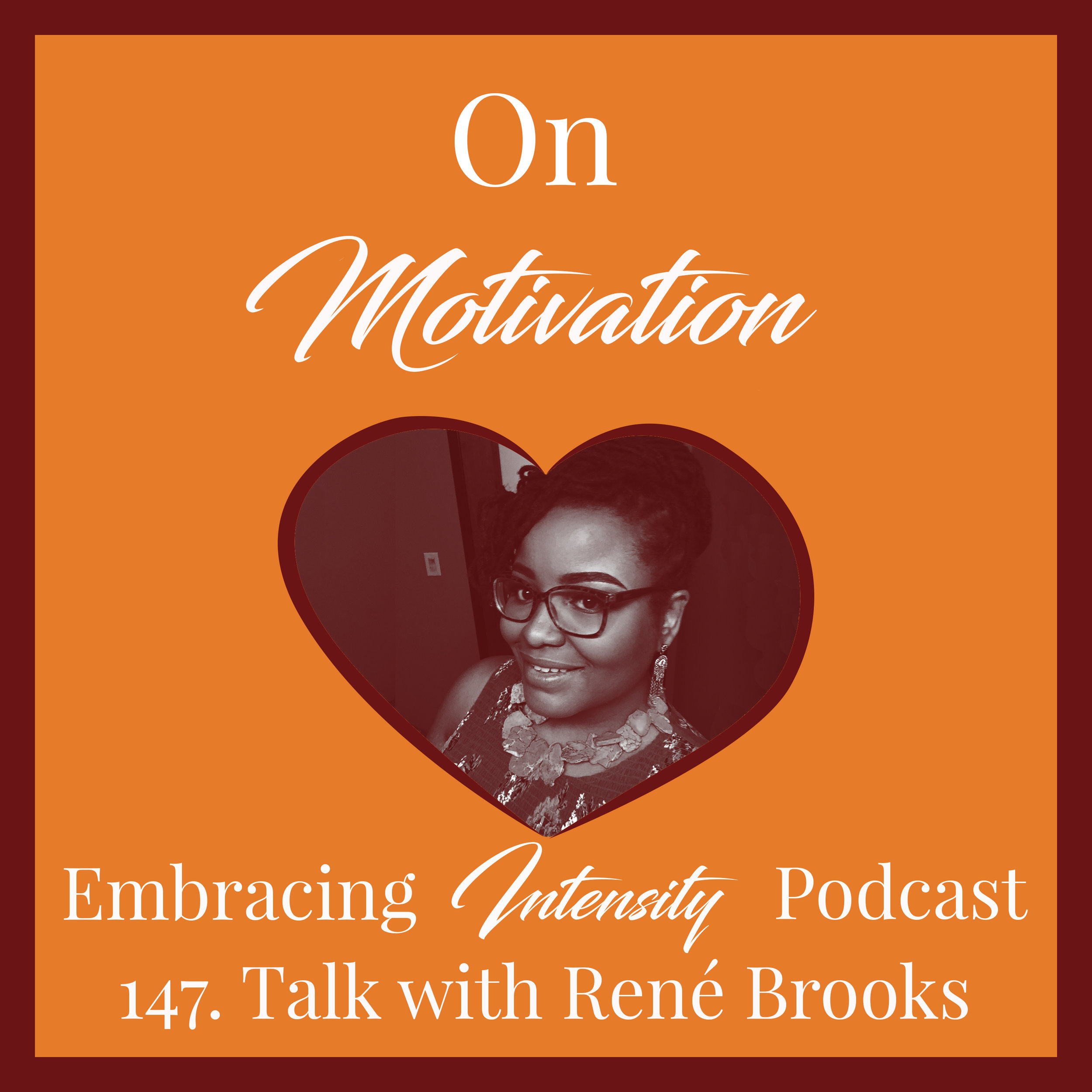 On Motivation with René Brooks