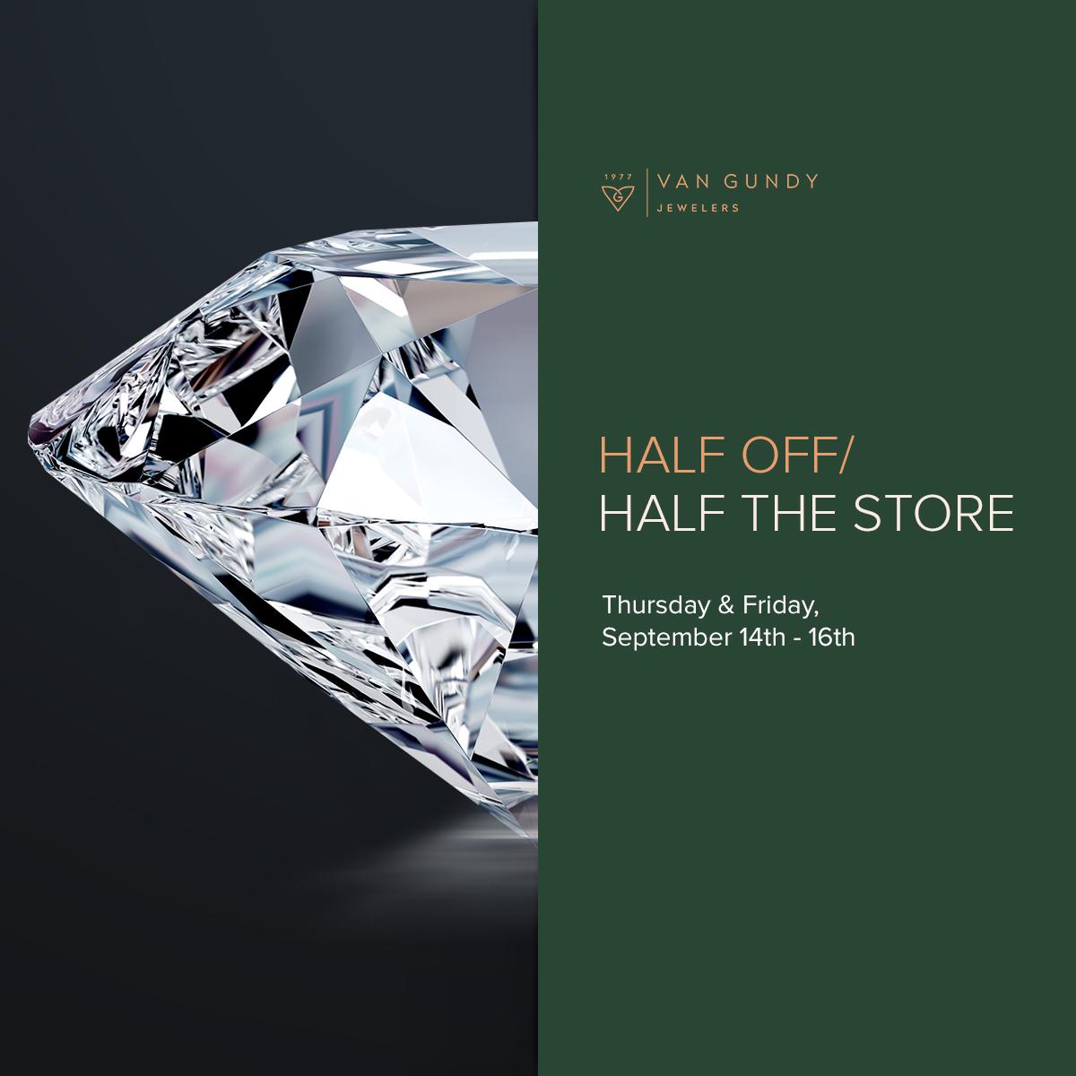 HALF OFF / HALF THE STORE SALE