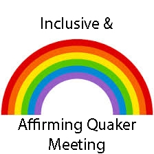 Inclusive and Affirming Quaker Meeting-- Rainbow