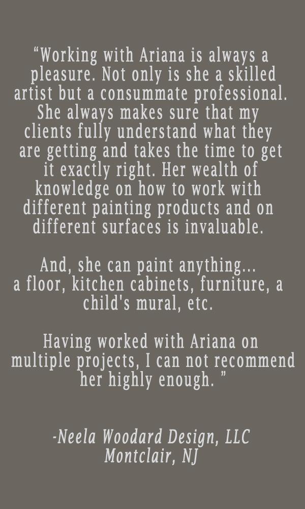 testimonial-ariana-hoffman-montclair-livingston-nj-faux-finisher-decorator-painter-specialty-cabinet-refinishing-furniture-walls-ceiling-paint-modern-metallic.jpg