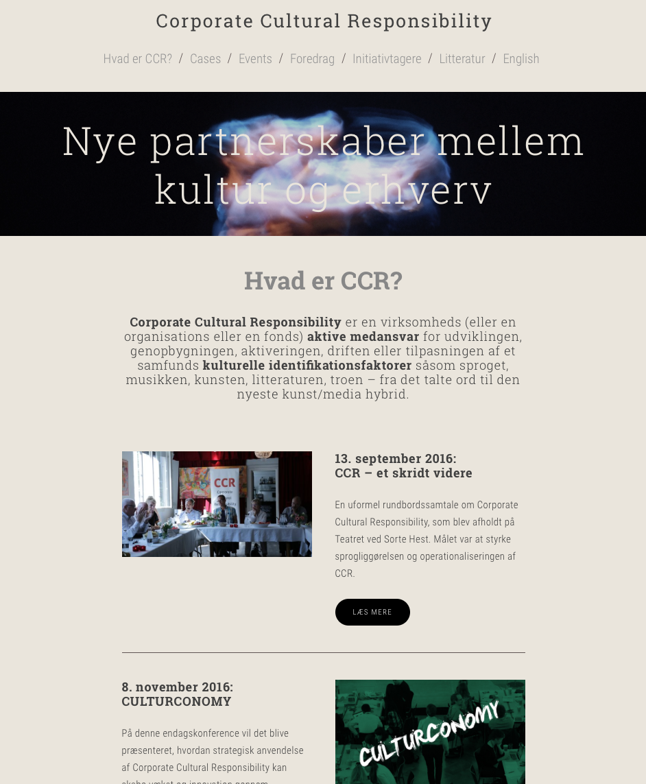 Læs om konkrete eksempler på CCR og få mere viden om emnet på   www.corporateculturalresponsibility.dk  .