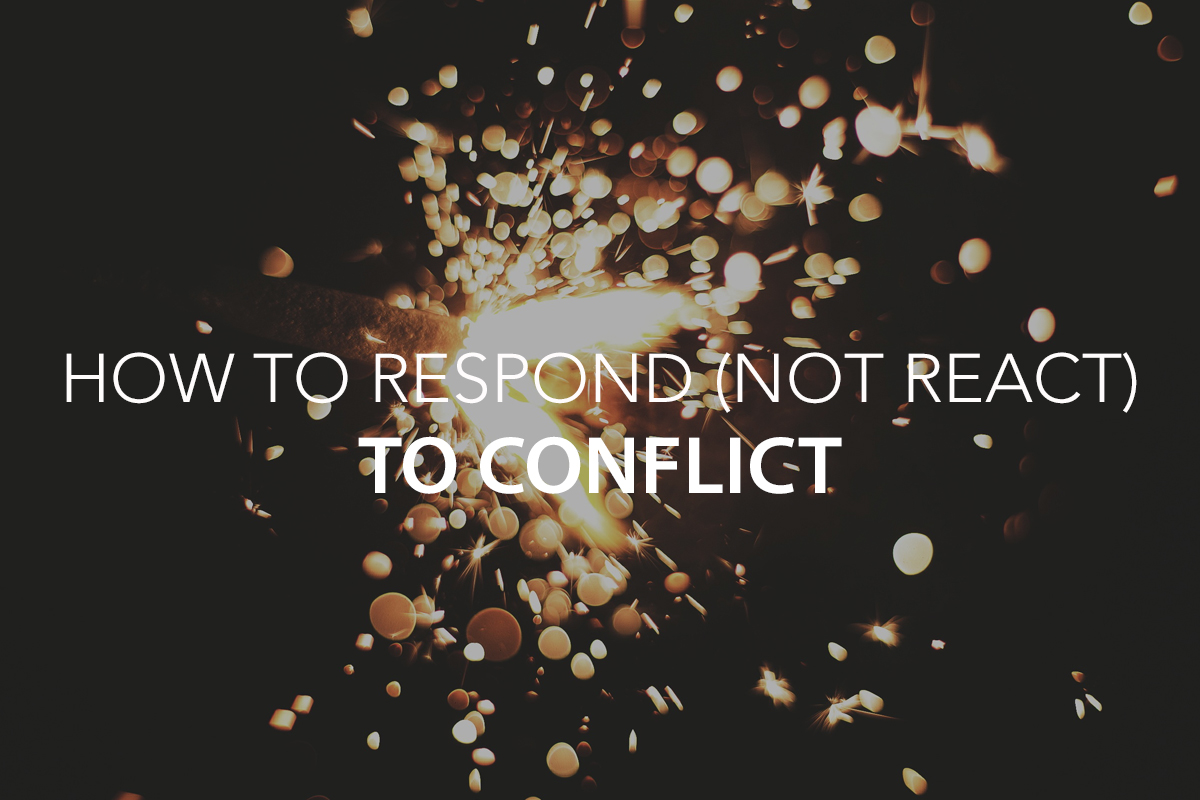 How to Respond (Not React) to Conflict: Leadership Skills