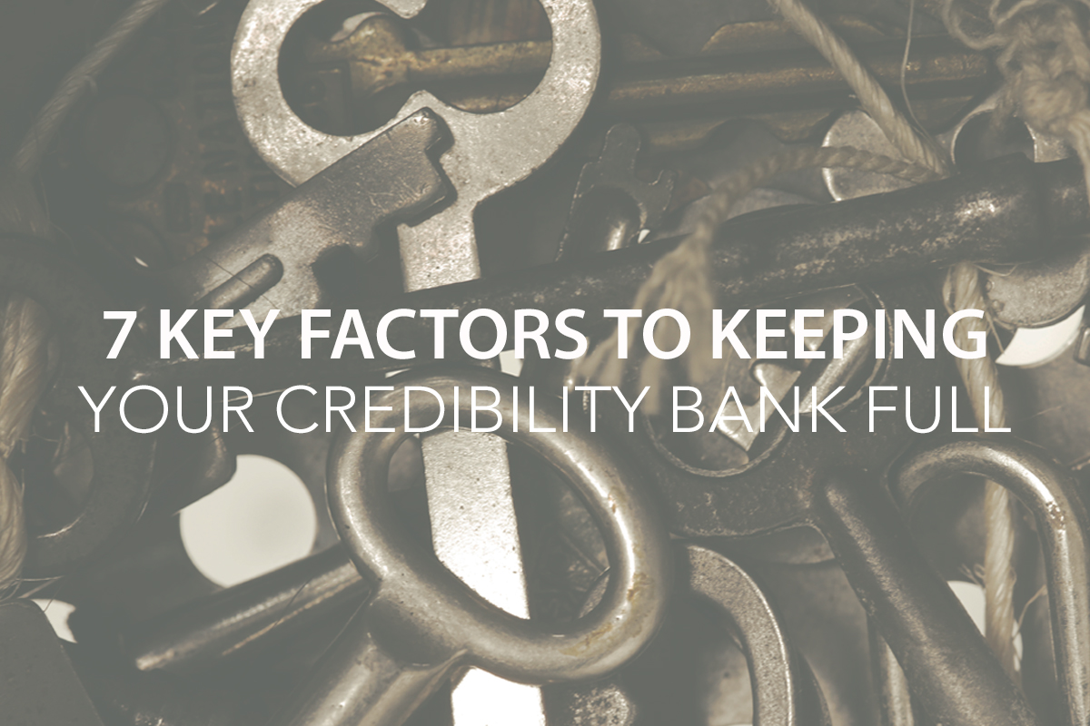 7 Key Factors to Keeping Your Credibility Bank Full - The Center Consulting