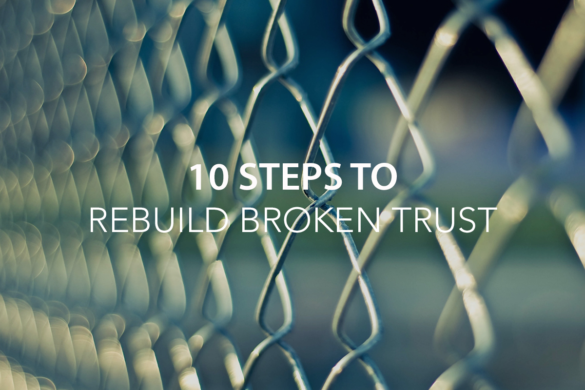 10 Steps to Rebuild Broken Trust - The Center Consulting