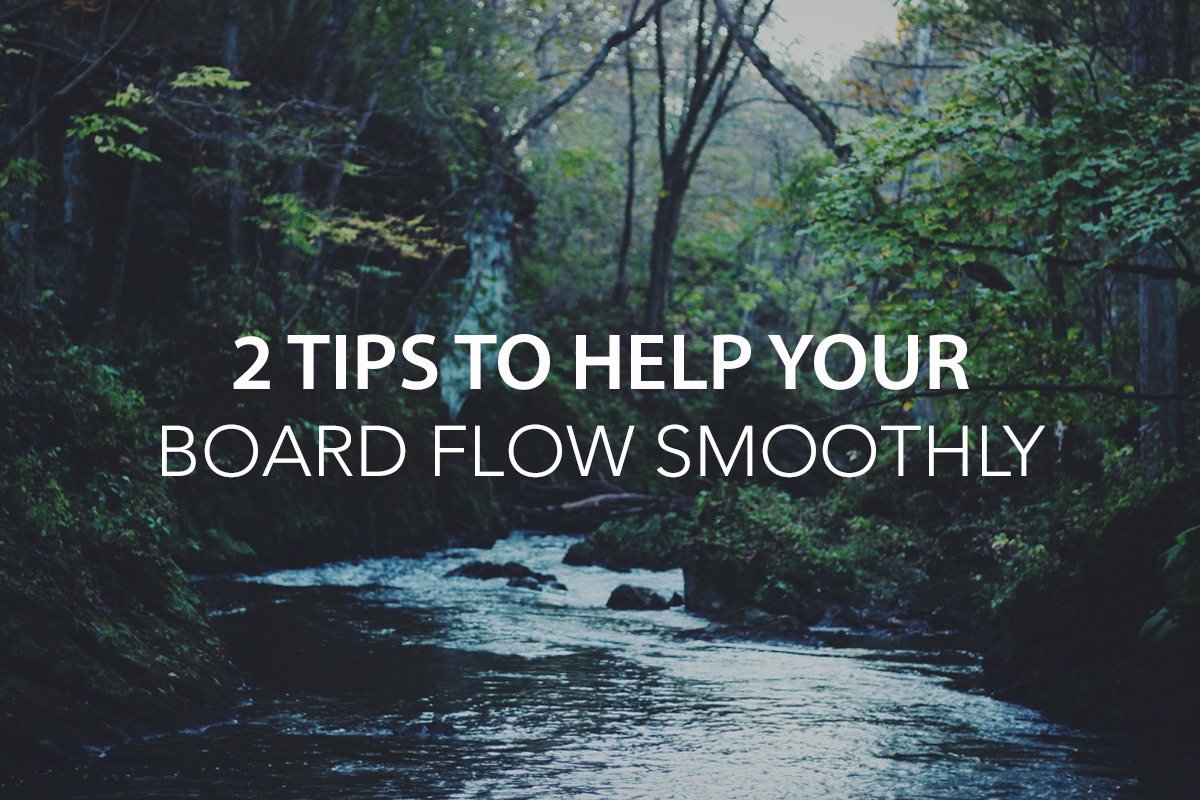 2 Tips to Help Your Board Flow Smoothly - The Center Consulting