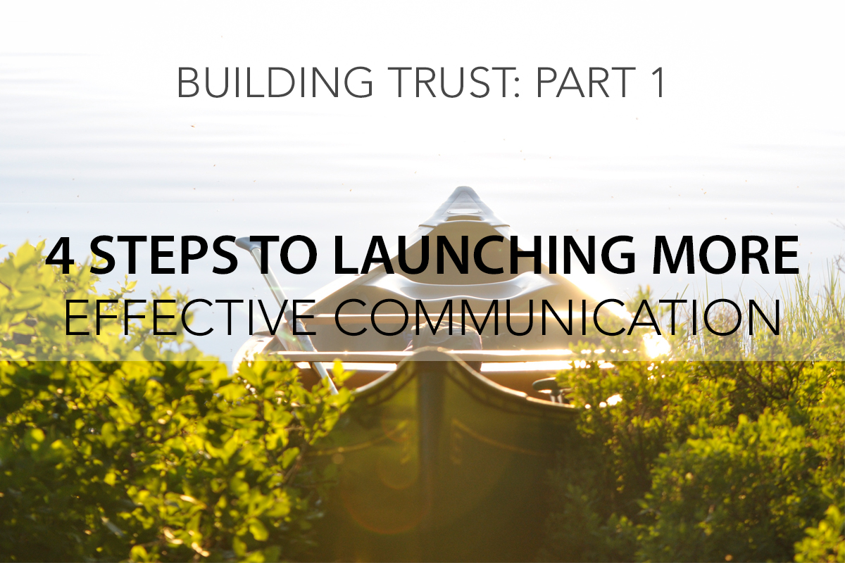 Building Trust: 4 Steps to Launching Effective Communication - The Center Consulting