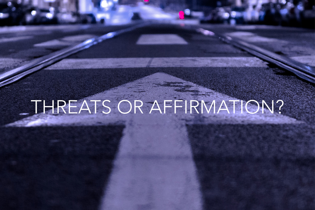 Threats or Affirmation Blog - The Center Consulting: Leadership and Organizational Coaching and Consulting