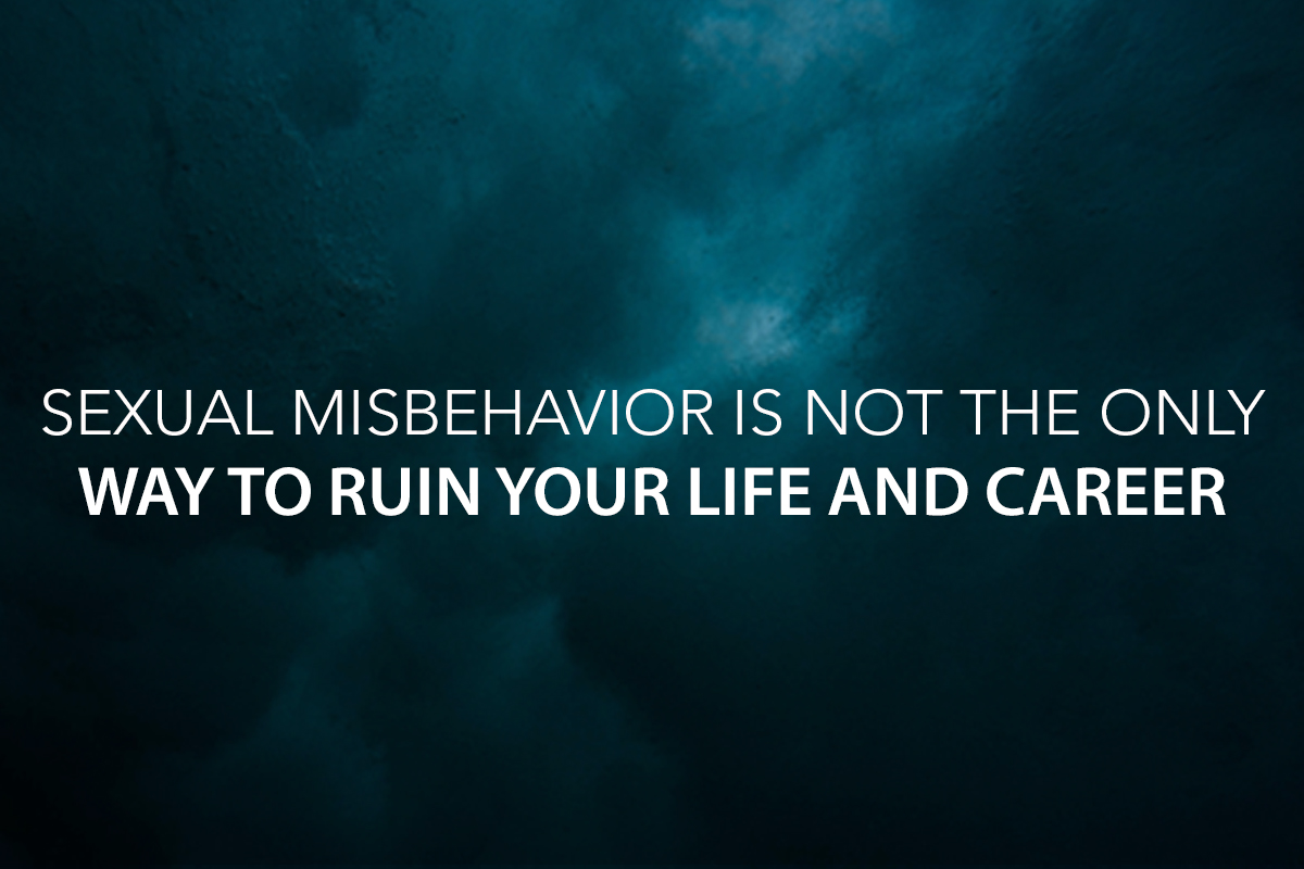 Sexual Misbehavior Is Not the Only Way to Ruin Your Life and Career - The Center Consulting Group - Leadership Coaching and Consulting for Businesses, Churches, and Non-Profits