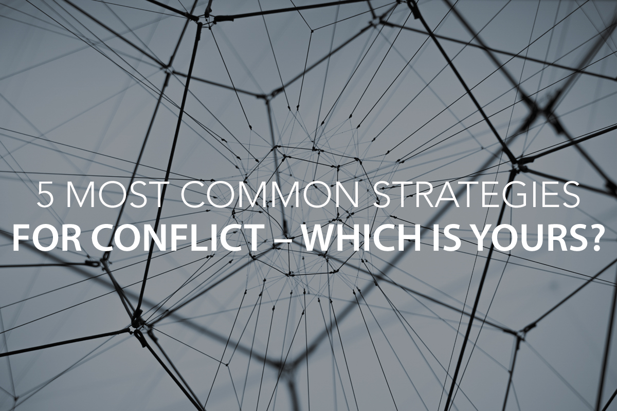 5 Most Common Strategies for Conflict: Which is yours? - The Center Consulting Group - Leadership Coaching and Consulting for Businesses, Churches, and Non-Profits