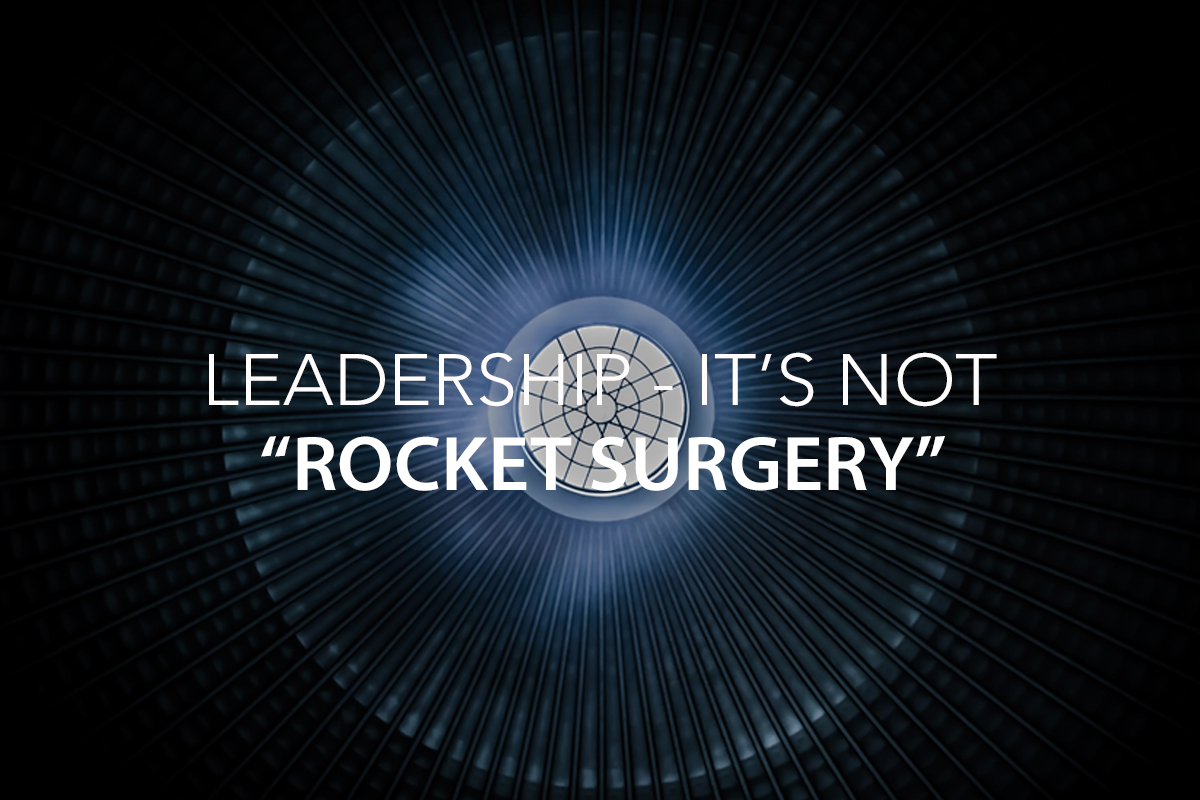 LEADERSHIP - IT'S NOT ROCKET SURGERY... - The Center Consulting Group - Leadership Coaching and Organizational Consulting for Businesses, Non-Profits, and Churches