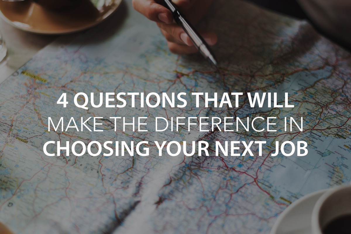 4 Questions That Will Make the Difference in Choosing Your Next Job  - The Center Consulting Group - Leadership Coaching and Consulting for Businesses, Churches, and Non-Profits