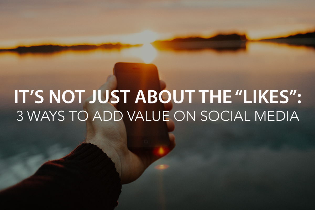 """It's Not Just About the """"Likes"""": 3 Ways to Add Value on Social Media - The Center Consulting Group - Leadership Coaching and Organizational Consulting for Businesses, Non-profits, and Churches"""