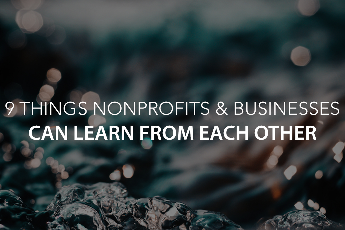 9 Things Nonprofits and Businesses Can Learn from Each Other - The Center Consulting Group - Leadership Coaching and Consulting for Businesses, Churches, and Non-Profits