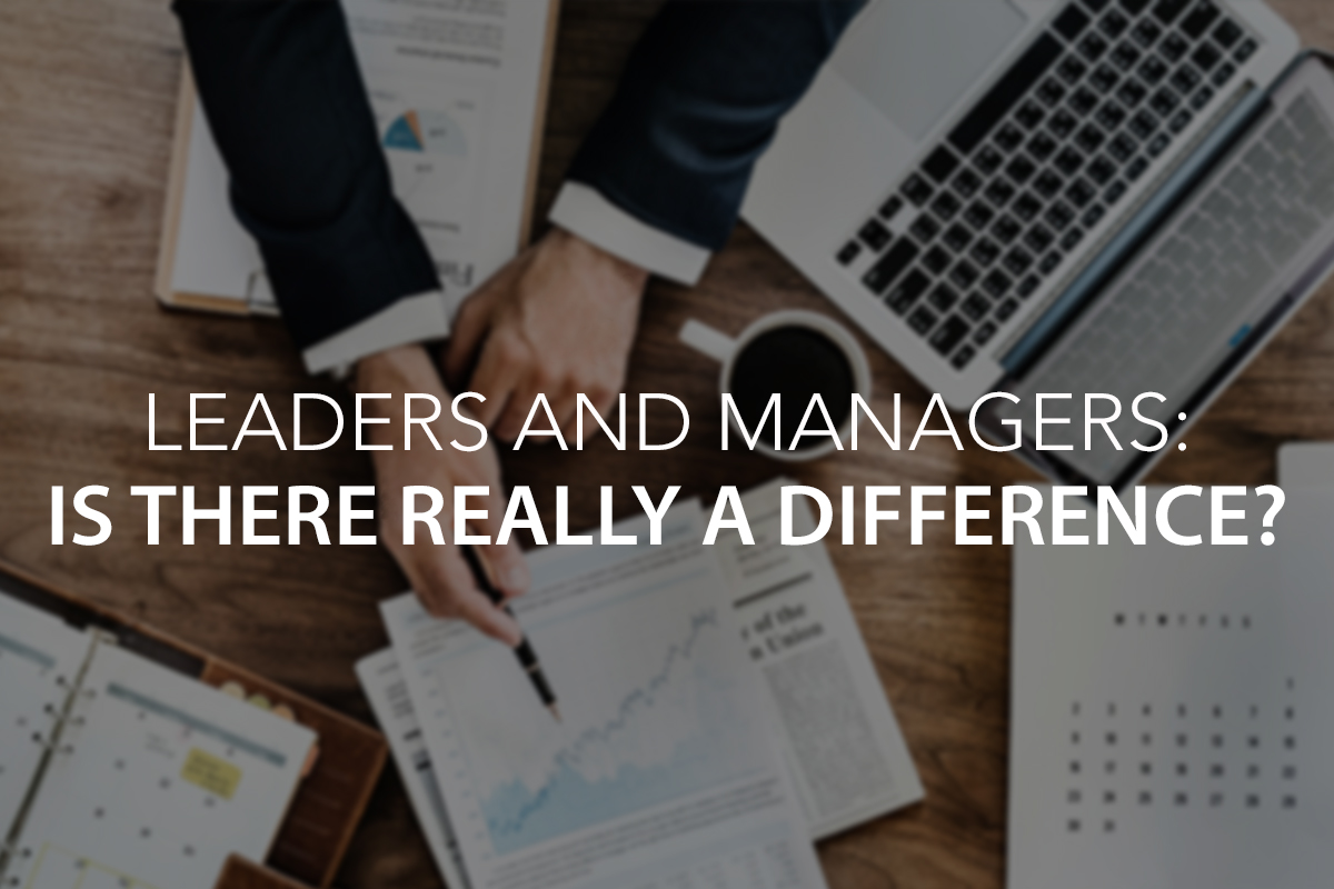 Leaders and Managers: Is there REALLY a difference? - The Center Consulting Group - Leadership Coaching and Consulting for Businesses, Churches, and Non-Profits
