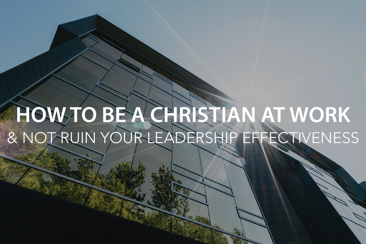 Faith and Work: How to Be a Christian at Work Without Ruining Your Reputation for Jesus- The Center Consulting Group - Leadership Coaching and Consulting for Businesses, Churches, and Non-Profits
