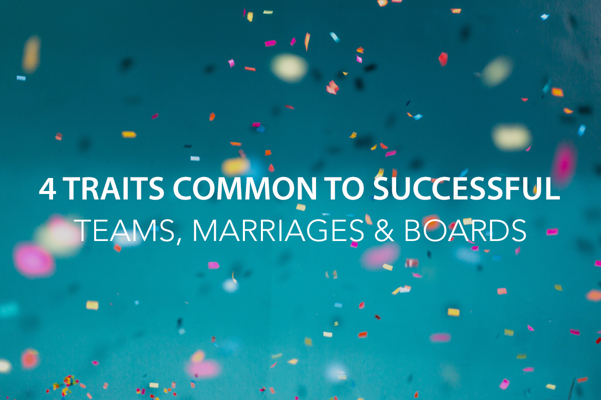4 Traits Common to Successful Teams, Marriages and Boards  - The Center Consulting Group - Leadership Coaching and Consulting for Businesses, Churches, and Non-Profits