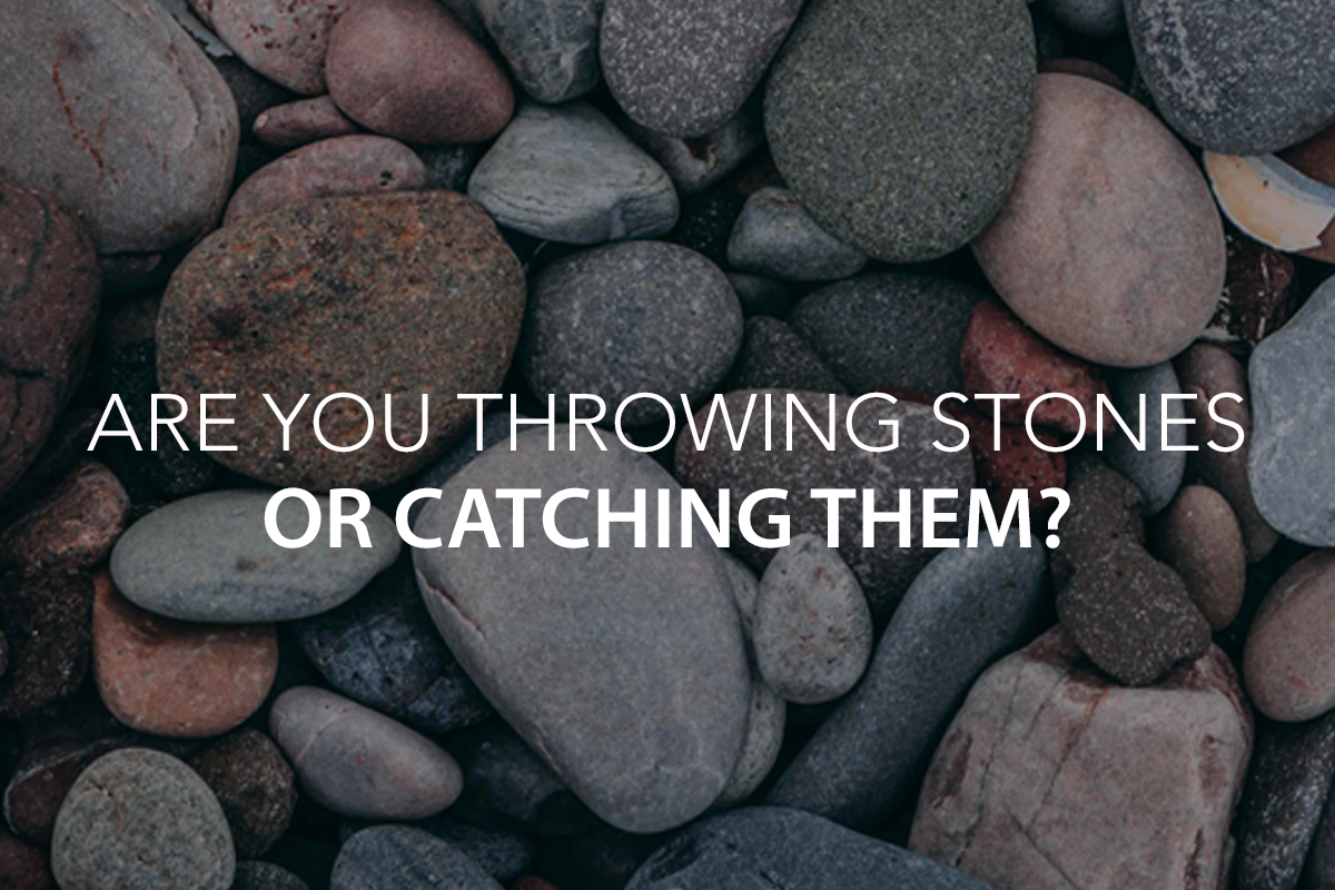 Are You Throwing Stones or Catching Them? - The Center Consulting Group - Leadership Coaching and Consulting for Businesses, Churches, and Non-Profits