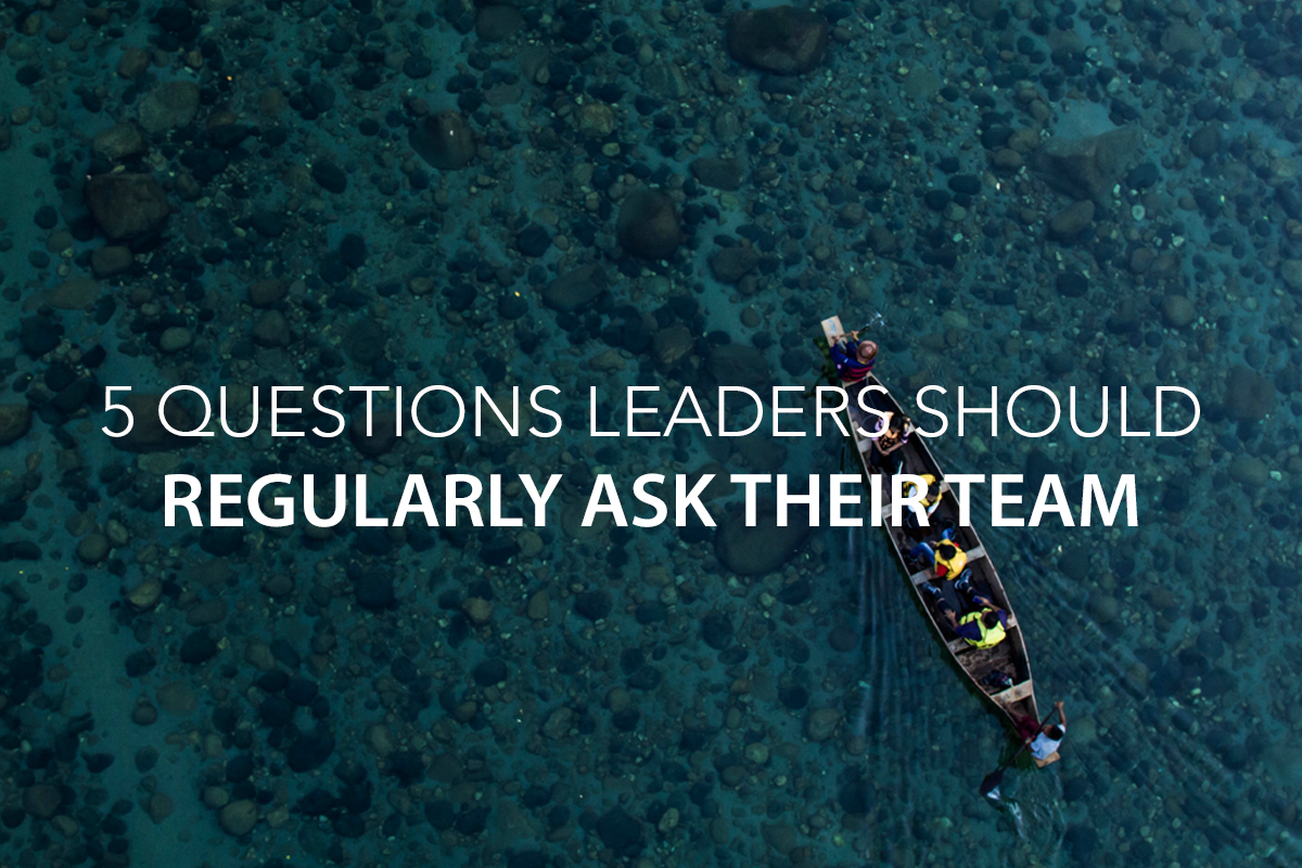 5 Questions Leaders Should Regularly Ask Their Team   - The Center Consulting Group - Leadership Coaching and Consulting for Businesses, Churches, and Nonprofits
