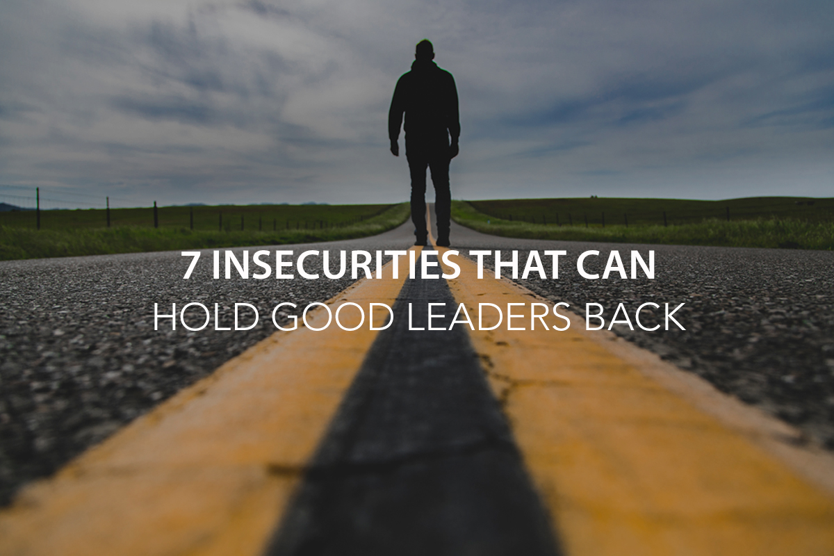 7 Insecurities That Can Hold Good Leaders Back - The Center Consulting Group - Leadership Coaching and Consulting for Businesses, Churches, and Nonprofits