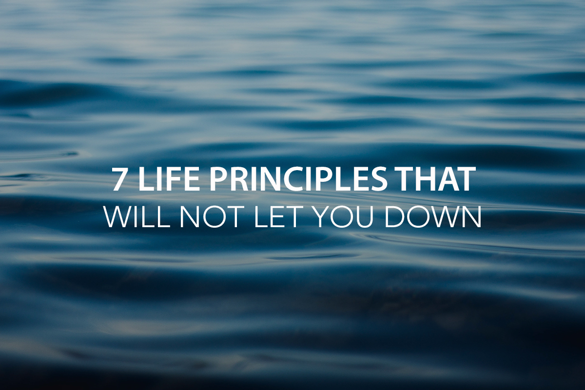 7 Life Principles That Will Not Let You Down [INFOGRAPHIC] - The Center Consulting Group - Leadership Coaching and Consulting for Businesses, Churches, and Nonprofits