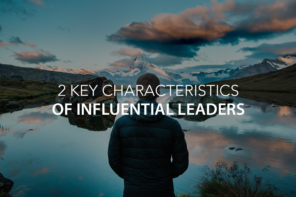 2 Key Characteristics of Influential Leaders - The Center Consulting Group - CCG - Leadership Coaching and Consulting for Businesses, Churches, and Nonprofits