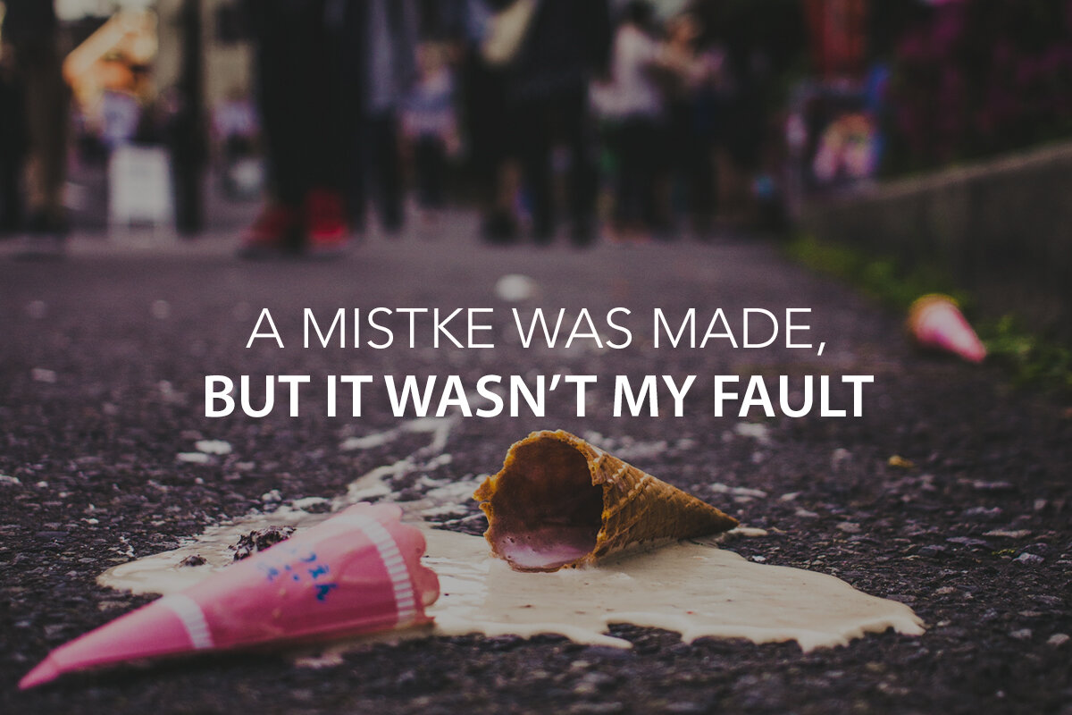 A Mistake Was Made, But It Wasn't My Fault - The Center Consulting Group - CCG - Leadership Coaching and Consulting for Businesses, Churches, and Nonprofits