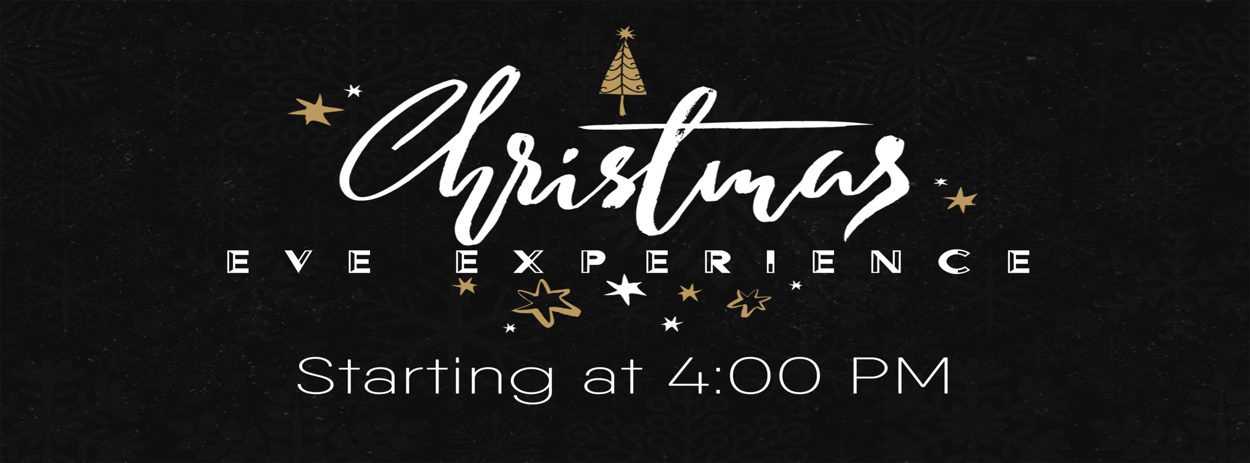 You're Invited to our  Christmas Eve Experience  Sunday, December 24th  Come early for: Cookies and Cocoa served @ 3:30 PM  One Hour Experience begins @ 4:00 PM